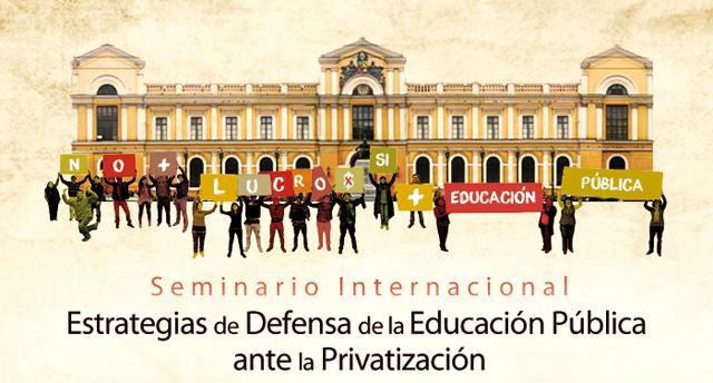 Seminario Internacional Defensa del Derecho a la Educación Pública ante la Privatización