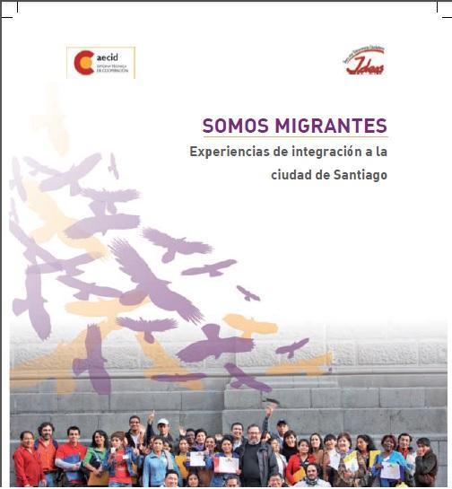 Somos Migrantes: Experiencias de Integración a la Ciudad de Santiago