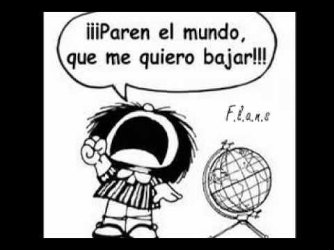 El día en que seguí el consejo de Mafalda y me bajé del mundo