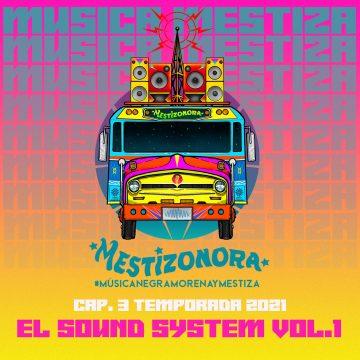La Mestizonora: El Sound System Vol.1
